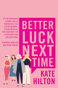 Better Luck Next Time by Kate Hilton